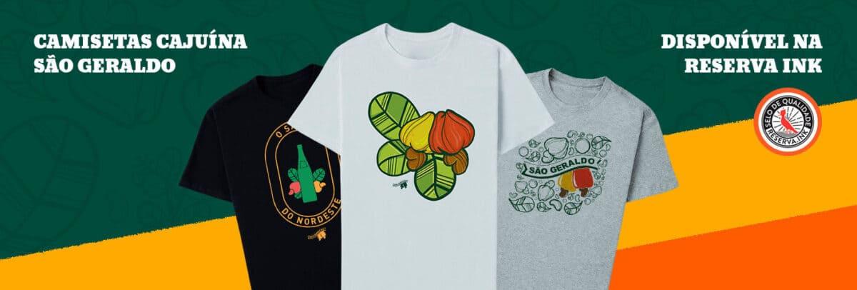 Agora você pode comprar as Camisetas da Cajuína São Geraldo